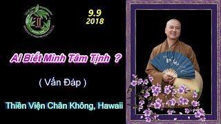 Ai Biết Tâm Mình Tịnh (Vấn Đáp) - TV Chân Không , Ngày 09/09/2018