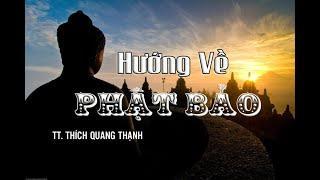 HƯỚNG VỀ PHẬT BẢO | Thích Quang Thạnh | Chùa Phật Bảo 2020