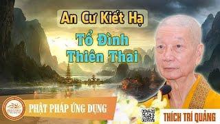 An cư kiết hạ tại Tổ đình Thiên Thai (2007) - HT. Thích Trí Quảng