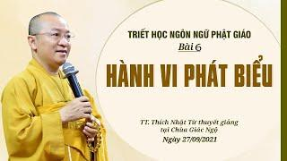 ĐIỀU KIỆN HÀNH VI PHÁT BIỂU  | Triết học ngôn ngữ Phật giáo | Bài 6