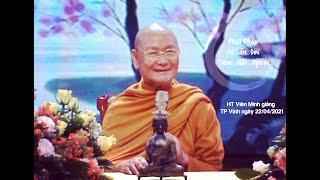 Phật Giáo có sẵn nơi Tâm mỗi người - Thấy gì (giác ngộ) để tâm không động (giải thoát)- HT Viên Minh