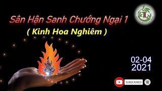 Sân Hận Sanh Chướng Ngại 1 - Thầy Thích Pháp Hòa (Tv Tây Thiên, Ngày 02.04.2021)