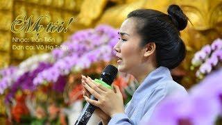 Ca khúc: MẸ TÔI - Ca sĩ Võ Hạ Trâm hát tại chùa Giác Ngộ 01-09-2019