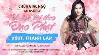 TALK SHOW VÌ SAO TÔI THEO ĐẠO PHẬT - NGHỆ SỸ THANH LAM