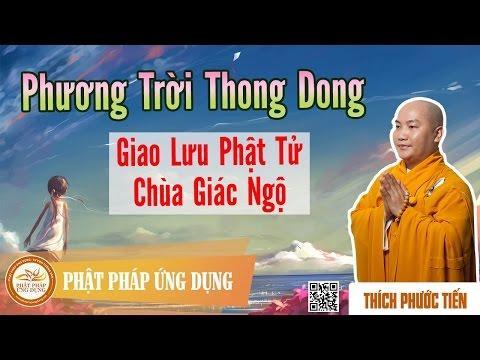 Phương Trời Thong Dong - Giao Lưu Phật Tử Chùa Giác Ngộ