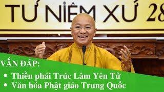Vấn đáp: Thiền phái Trúc Lâm Yên Tử, Văn hóa Phật giáo Trung Quốc | Thích Nhật Từ
