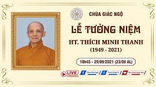 LỄ TƯỞNG NIỆM HT. THÍCH MINH THANH (1949-2021) tại Chùa Giác Ngộ, ngày 29-09-2021.