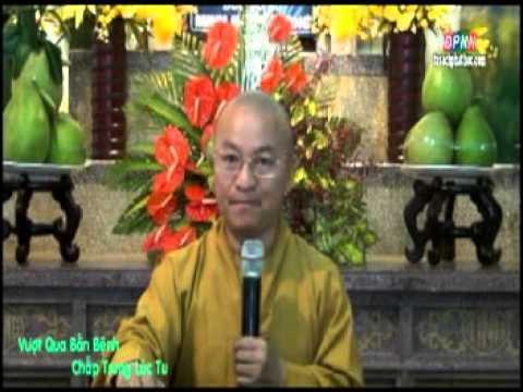 Kinh Viên Giác 06: Vượt qua bốn bệnh chấp trong lúc tu (20/07/2012) video do Thích Nhật Từ giảng