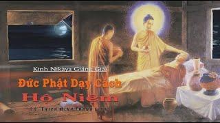 Kinh NIKAYA Giảng Giải - Đức Phật Dạy Cách Hộ Niệm