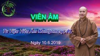Viên Âm - Thầy Thích Pháp Hòa ( TV Viên Âm, Montgomery AL. Ngày 10.6.2019 )