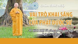 VAI TRÒ KHAI SÁNG TRÍ TUỆ CỦA PHẬT DƯỢC SƯ -  15-11-2020 - TT. THÍCH NHẬT TỪ