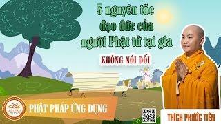 Năm Nguyên Tắc Đạo Đức Của Người Phật Tử Tại Gia (Phần 04) - Không Nói Dối