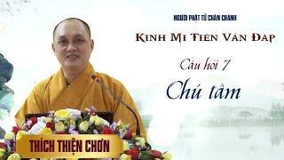 Kinh Mi Tiên - Câu 7: Chú tâm