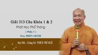 Giải 313 câu hỏi dành cho Phật tử - P1 || Thầy Thích Trí Huệ