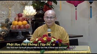 Thích Hạnh Tuệ | Phật Học Phổ Thông - Tập Đế - Phần 2