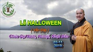Lễ Halloween - Thầy thích Pháp Hòa ( Chùa Đại Nam, Hemiji, Nhật Bản, Ngày 2.11.2019 )