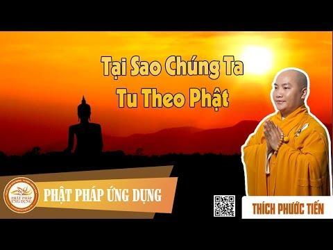 Tại Sao Chúng Phải Tu Theo Phật - Trọn bài