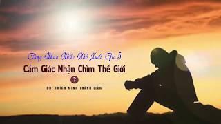 Kinh NIKAYA Giảng Giải - Quán Chiếu Tứ Đại 4 - Tứ Thánh Đế - ĐĐ.Thích Minh Thành