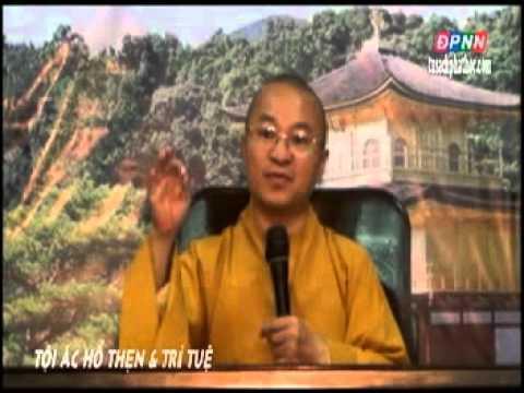 Kinh Hiền Nhân 07: Tội ác, hổ thẹn và trí tuệ (22/07/2012) video do Thích Nhật Từ giảng