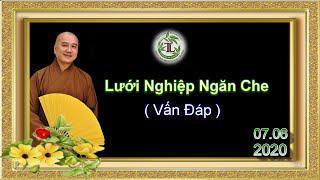 Lưới Nghiệp Ngăn Che- Thầy Thích Pháp Hòa(Tv Trúc Lâm, Ngày 7.6.2020)