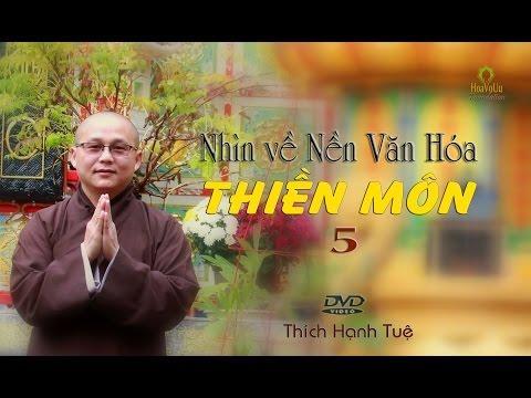 Nhìn Về Nền Văn Hóa Thiền Môn - Phần 5
