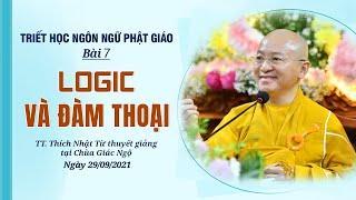 LOGIC VÀ ĐÀM THOẠI | Triết học ngôn ngữ Phật giáo | Bài 7