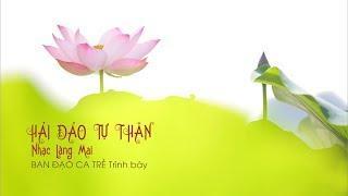Ca khúc: HẢI ĐẢO TỰ THÂN Nhạc Làng Mai - Ban đạo ca trẻ
