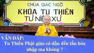 Vấn đáp: Tu Thiền Phật giáo có dẫn đến tẩu hỏa nhập ma không ?   Thích Nhật Từ