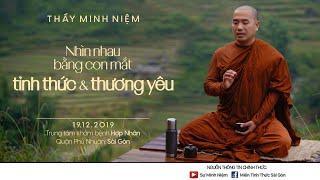 Thầy Minh Niệm | Nhìn nhau bằng con mắt của tỉnh thức và thương yêu | TTYK Hợp Nhân - 19.12.2019
