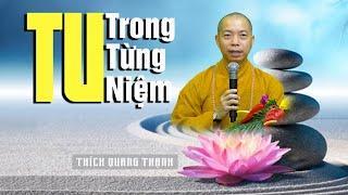 TU TRONG TỪNG NIỆM | Thích Quang Thạnh | Chùa Phổ Quang 2020