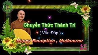 Chuyển Thức Thành Trí - Thầy Thích Pháp Hòa ( Melbourne, Ngày 6.11.2018 )