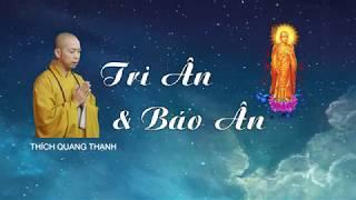 TRI ÂN VÀ BÁO ÂN - chùa Giác Tánh - tp.HCM