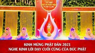 KINH MỪNG PHẬT ĐẢN 2021 - TRÌ TỤNG KINH LỜI DẠY CUỐI CÙNG CỦA ĐỨC PHẬT - KINH DI GIÁO