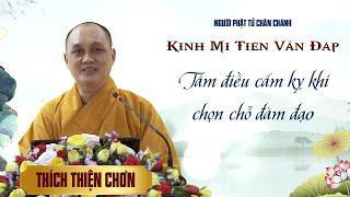 Kinh Mi Tiên: Tám điều cấm kỵ khi chọn chỗ đàm đạo - Thích Thiện Chơn