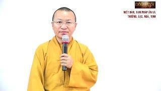 Vấn đáp Phật pháp: Niết Bàn, tam Pháp ấn và thường, lạc, ngã, tịnh, khái niệm A La Hán