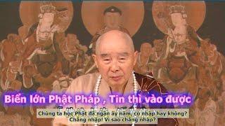 Biển Lớn Phật Pháp, Tin Thì Vào Được (Có Phụ Đề)
