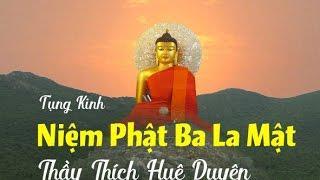 """Tụng """"Kinh Niệm Phật Ba La Mật"""""""