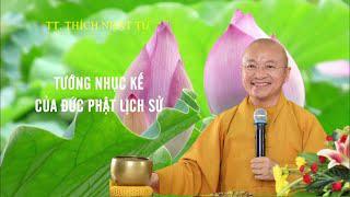 Vấn đáp: Tướng NHỤC KẾ của đức Phật lịch sử là có thật hay không ? | TT. Thích Nhật Từ