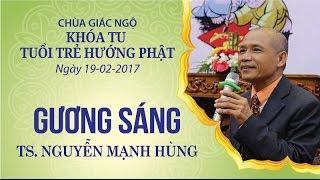 Gương Sáng kỳ 9: TS. Nguyễn Mạnh Hùng