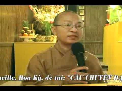Câu Chuyện Đạo Lý (20/07/2007) video do Thích Nhật Từ giảng