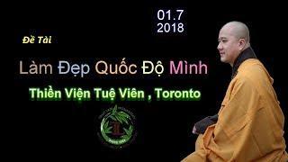 Làm Đẹp Quốc Độ Của Mình -  TV. Tuệ Viên, Toronto , 1.7.2018