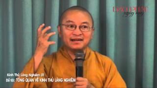 Kinh Thủ Lăng Nghiêm 01: Tổng Quan Về Kinh Thủ Lăng Nghiêm (14/01/2013) video do Thích Nhật Từ giảng