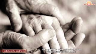 Tuyển Tập Những Bài Viết Về Mẹ Của Thầy Phước Tiến (Có Phụ Đề Anh Ngữ)