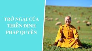 Trở ngại của Thiền định: PHÁP QUYẾN   Thích Nhật Từ