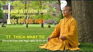 Mục đích và lý tưởng sống thông qua cuộc đời đức Phật