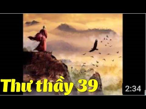 Tuyển Tập Thư Thầy - Thư số 39 - Bài học giác ngộ ngay nơi sự sống