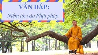 Vấn đáp: Niềm tin vào Phật pháp