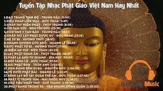 Tuyển Tập Nhạc Phật Giáo Việt Nam Hay Nhất 2016