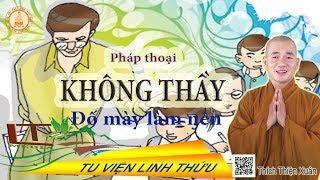 Không Thầy Đố Mày Làm Nên - giảng tại Chùa Lâm Tỳ Ni