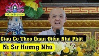 Giàu Có Theo Quan Điểm Nhà Phật - Ni Sư Hương Nhũ Mới Nhất 2019 II Thiện Tường
